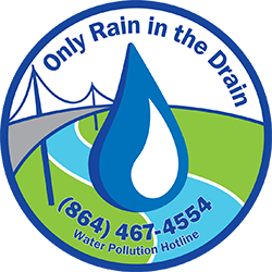 Only Rain in the Drain - Water Pollution Hotline 864-467-4554